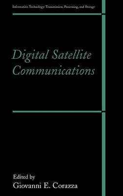 Digital Satellite Communications - Information Technology: Transmission, Processing and Storage (Hardback)