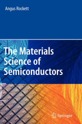 The Materials Science of Semiconductors (Hardback)