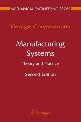 Manufacturing Systems: Theory and Practice - Mechanical Engineering Series (Hardback)