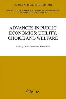 Advances in Public Economics: Utility, Choice and Welfare: A Festschrift for Christian Seidl - Theory and Decision Library C 38 (Hardback)