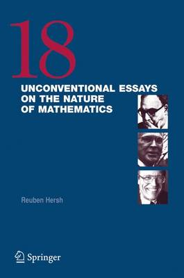 18 Unconventional Essays on the Nature of Mathematics (Paperback)