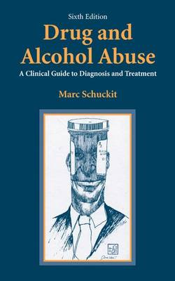 Drug and Alcohol Abuse: A Clinical Guide to Diagnosis and Treatment (Hardback)