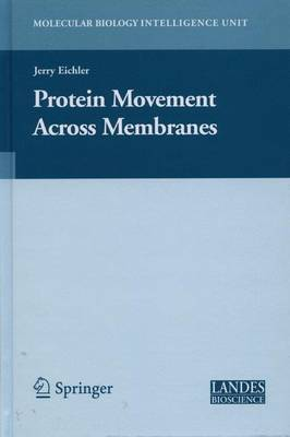 Protein Movement Across Membranes - Molecular Biology Intelligence Unit (Hardback)