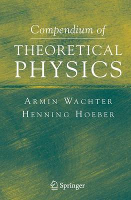 Compendium of Theoretical Physics (Hardback)