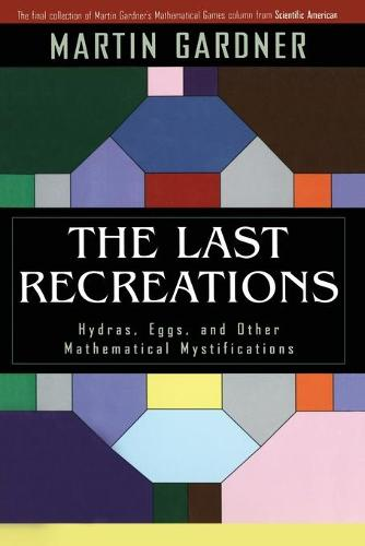 The Last Recreations: Hydras, Eggs, and Other Mathematical Mystifications (Paperback)