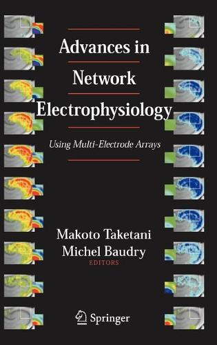 Advances in Network Electrophysiology: Using Multi-Electrode Arrays (Hardback)