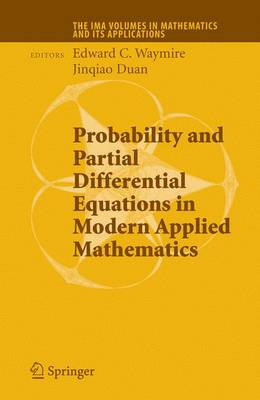 Probability and Partial Differential Equations in Modern Applied Mathematics - The IMA Volumes in Mathematics and its Applications 140 (Hardback)