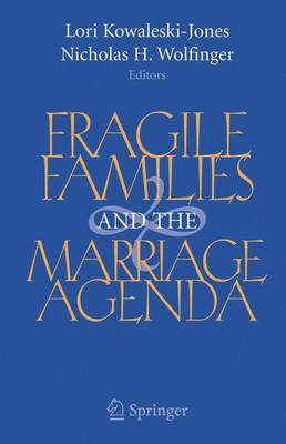 Fragile Families and the Marriage Agenda (Hardback)