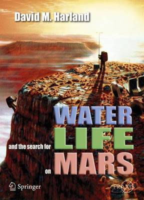 Water and the Search for Life on Mars - Springer Praxis Books (Paperback)