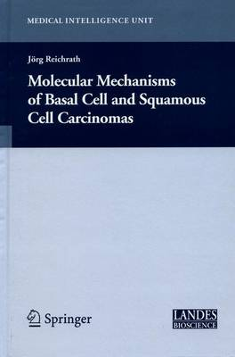 Molecular Mechanisms of Basal Cell and Squamous Cell Carcinomas - Medical Intelligence Unit (Hardback)
