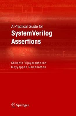 A Practical Guide for SystemVerilog Assertions (Hardback)