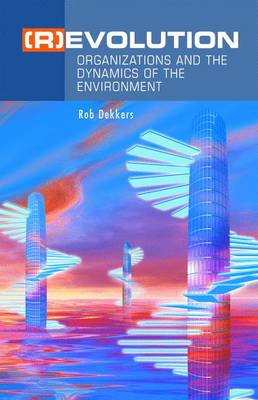 (R)Evolution: Organizations and the Dynamics of the Environment (Hardback)