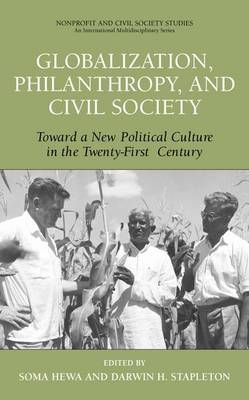 Globalization, Philanthropy, and Civil Society: Toward a New Political Culture in the Twenty-First Century - Nonprofit and Civil Society Studies (Hardback)