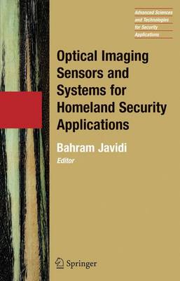 Optical Imaging Sensors and Systems for Homeland Security Applications - Advanced Sciences and Technologies for Security Applications 2 (Hardback)