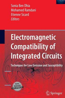 Electromagnetic Compatibility of Integrated Circuits: Techniques for low emission and susceptibility (Hardback)