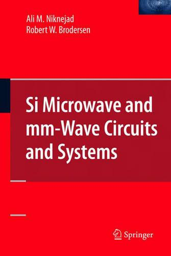 SI Microwave and Mm-wave Circuits and Systems (Hardback)