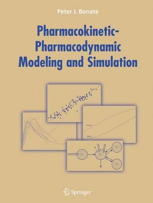 Pharmacokinetic-Pharmacodynamic Modeling and Simulation (Hardback)