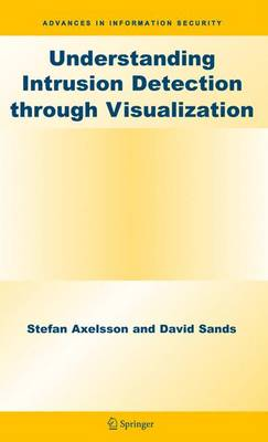 Understanding Intrusion Detection through Visualization - Advances in Information Security 24 (Hardback)