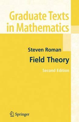 Field Theory - Graduate Texts in Mathematics 158 (Hardback)