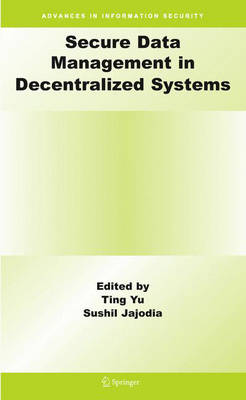Secure Data Management in Decentralized Systems - Advances in Information Security 33 (Hardback)