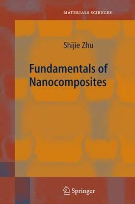 Fundamentals of Nanocomposites - Springer Series in Materials Science PREL 114 (Hardback)