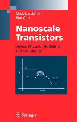 Nanoscale Transistors: Device Physics, Modeling and Simulation (Hardback)