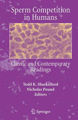 Sperm Competition in Humans: Classic and Contemporary Readings (Hardback)