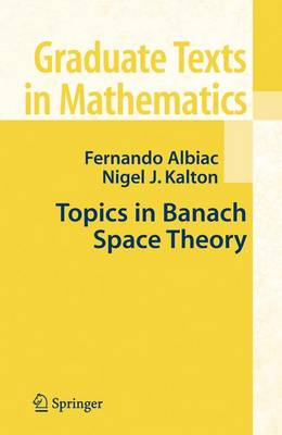 Topics in Banach Space Theory - Graduate Texts in Mathematics v.233 (Hardback)