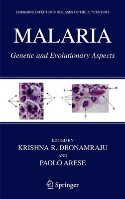 Malaria: Genetic and Evolutionary Aspects - Emerging Infectious Diseases of the 21st Century (Hardback)