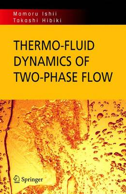Thermo-fluid Dynamics of Two-Phase Flow (Hardback)