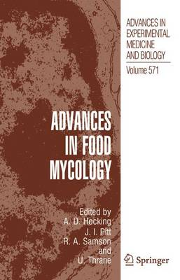 Advances in Food Mycology - Advances in Experimental Medicine and Biology 571 (Hardback)