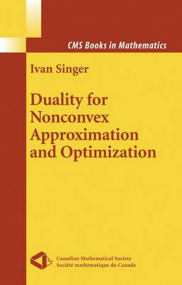 Duality for Nonconvex Approximation and Optimization - CMS Books in Mathematics (Hardback)