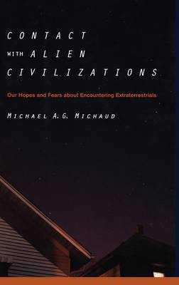 Contact with Alien Civilizations: Our Hopes and Fears about Encountering Extraterrestrials (Hardback)