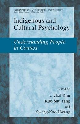 Indigenous and Cultural Psychology: Understanding People in Context - International and Cultural Psychology (Hardback)