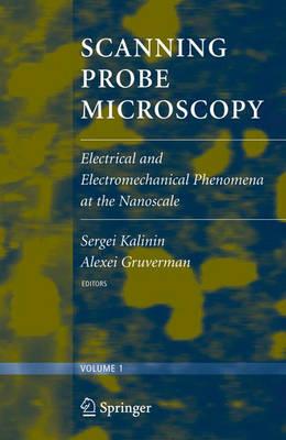 Scanning Probe Microscopy: Electrical and Electromechanical Phenomena at the Nanoscale (Hardback)