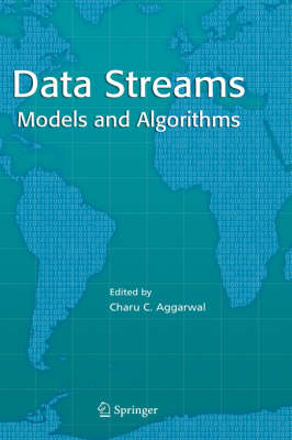 Data Streams: Models and Algorithms - Advances in Database Systems 31 (Hardback)