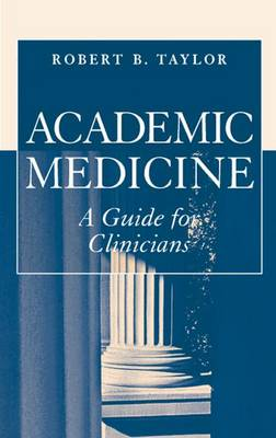 Academic Medicine:A Guide for Clinicians (Paperback)
