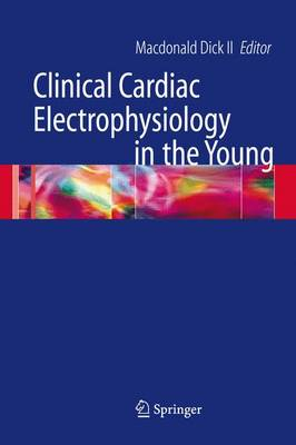 Clinical Cardiac Electrophysiology in the Young - Developments in Cardiovascular Medicine v. 257 (Hardback)