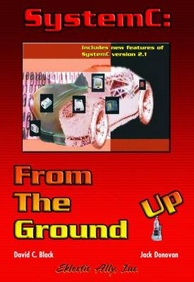 SystemC: From the Ground Up (Paperback)