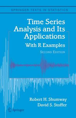 Time Series Analysis and Its Applications: With R Examples - Springer Texts in Statistics (Hardback)