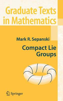 Compact Lie Groups - Graduate Texts in Mathematics 235 (Hardback)