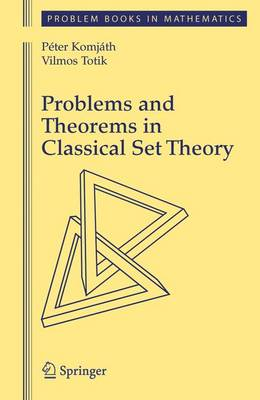 Problems and Theorems in Classical Set Theory - Problem Books in Mathematics (Hardback)