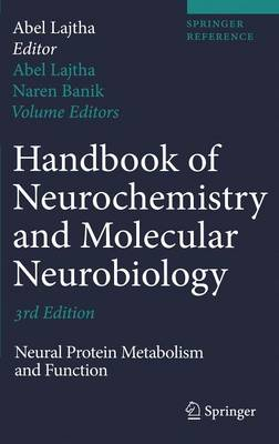 Handbook of Neurochemistry and Molecular Neurobiology: Neural Protein Metabolism and Function (Hardback)