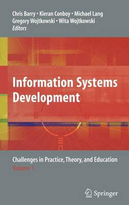 Information Systems Development: Challenges in Practice, Theory, and Education Volume 1 (Hardback)
