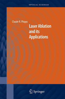 Laser Ablation and its Applications - Springer Series in Optical Sciences 129 (Hardback)