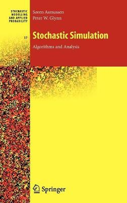 Stochastic Simulation: Algorithms and Analysis - Stochastic Modelling and Applied Probability 57 (Hardback)
