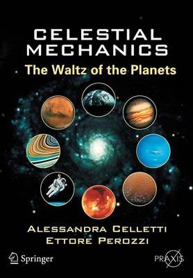 Celestial Mechanics: The Waltz of the Planets - Springer Praxis Books (Paperback)