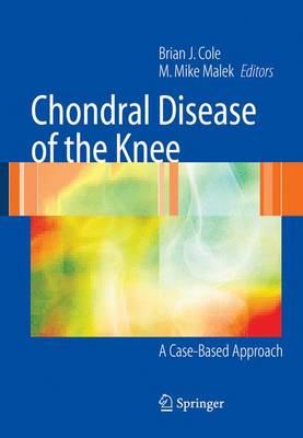 Chondral Disease of the Knee: A Case-Based Approach (Hardback)
