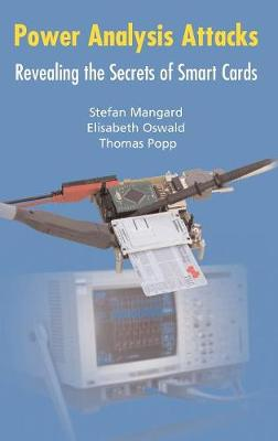 Power Analysis Attacks: Revealing the Secrets of Smart Cards (Hardback)
