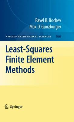 Least-Squares Finite Element Methods - Applied Mathematical Sciences 166 (Hardback)